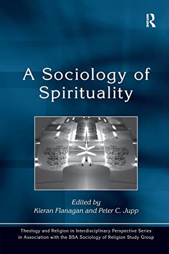 9781409402596: Sociology Of Spirituality (Theology and Religion in Interdisciplinary Perspective Series in Association with the BSA Sociology of Religion Study Group)