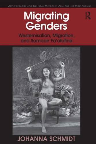 9781409402732: Migrating Genders: Westernisation, Migration, and Samoan Fa'afafine (Anthropology and Cultural History in Asia and the Indo-Pacific)