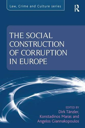 9781409402978: The Social Construction of Corruption in Europe (Law, Crime and Culture)