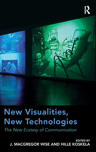 9781409403579: New Visualities, New Technologies: The New Ecstasy of Communication