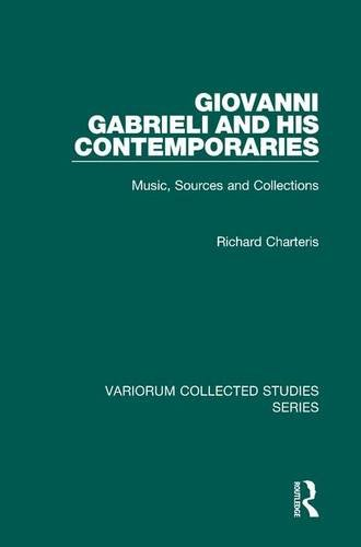 9781409403692: Giovanni Gabrieli and His Contemporaries: Music, Sources and Collections