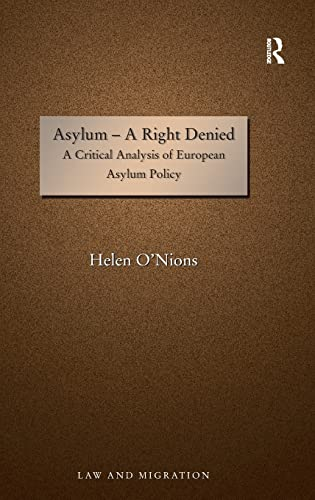 9781409404095: Asylum - A Right Denied: A Critical Analysis of European Asylum Policy (Law and Migration)