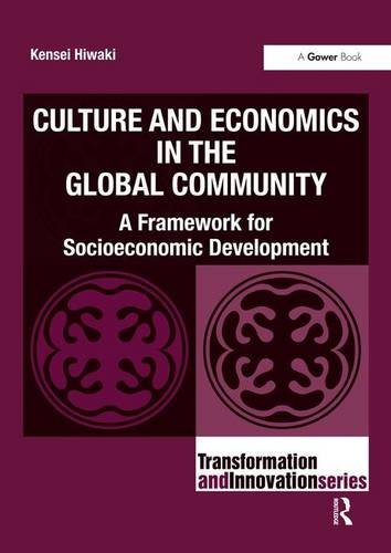 9781409404125: Culture and Economics in the Global Community: A Framework for Socioeconomic Development (Transformation and Innovation)