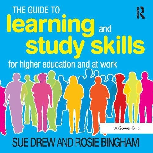 The Guide to Learning and Study Skills: Institutional User: For Higher Education and at Work: Sue ...