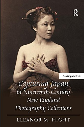 9781409404989: Capturing Japan in Nineteenth Century New England Photography Collections