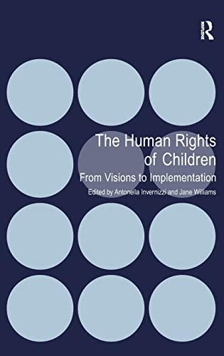 The Human Rights of Children: Antonella Invernizzi; Jane Williams