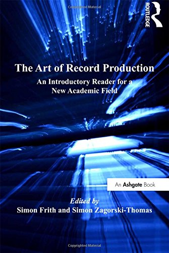 9781409405627: The Art of Record Production: An Introductory Reader for a New Academic Field (Ashgate Popular and Folk Music Series)