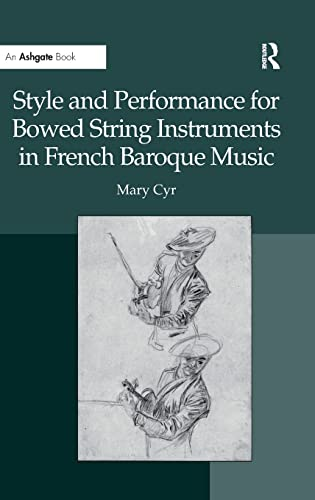 9781409405696: Style and Performance for Bowed String Instruments in French Baroque Music