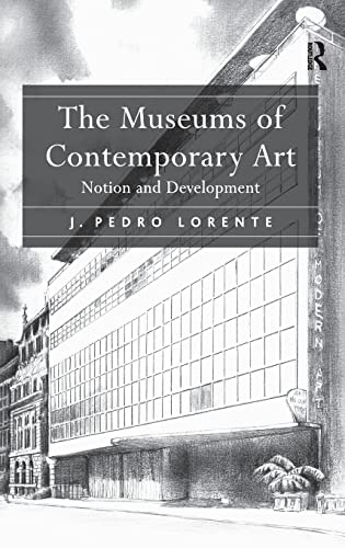 9781409405863: The Museums of Contemporary Art: Notion and Development