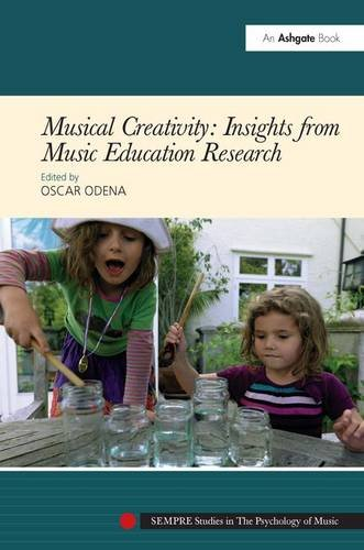 9781409406228: Musical Creativity: Insights from Music Education Research (SEMPRE Studies in the Psychology of Music)