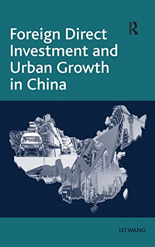 Foreign Direct Investment and Urban Growth in China: Wang, Lei
