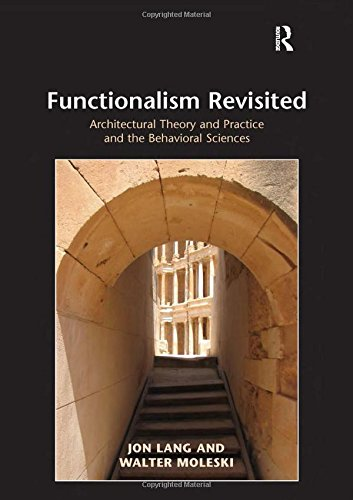 9781409407010: Functionalism Revisited: Architectural Theory and Practice and the Behavioral Sciences