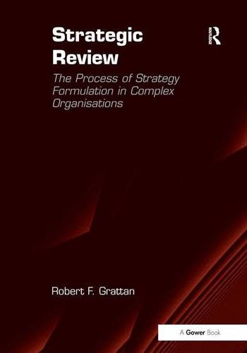 9781409407287: Strategic Review: The Process of Strategy Formulation in Complex Organisations