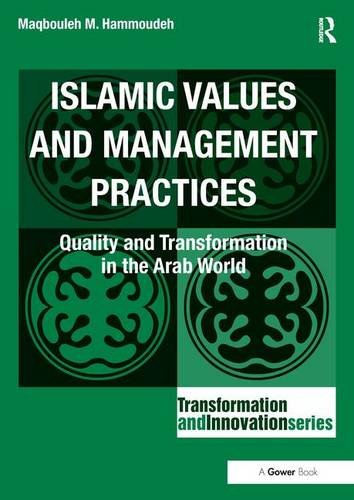 9781409407522: Islamic Values and Management Practices: Quality and Transformation in the Arab World (Transformation and Innovation)