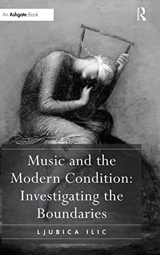 9781409407614: Music and the Modern Condition: Investigating the Boundaries