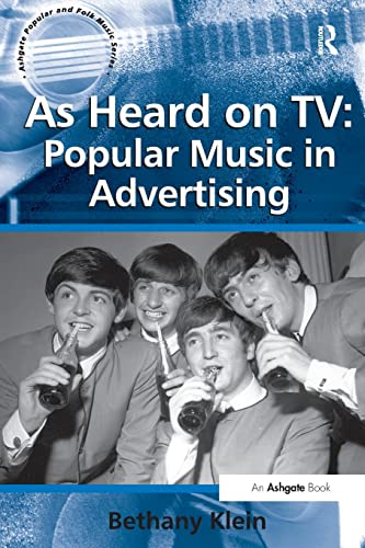 As Heard on TV: Popular Music in Advertising (Ashgate Popular and Folk Music Series): Klein, ...