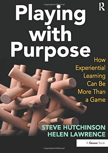 9781409408055: Playing with Purpose: How Experiential Learning Can Be More Than a Game