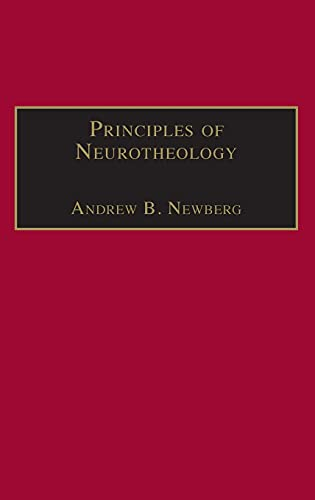 9781409408109: Principles of Neurotheology (Routledge Science and Religion Series)