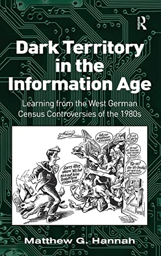 9781409408130: Dark Territory in the Information Age: Learning from the West German Census Controversies of the 1980s