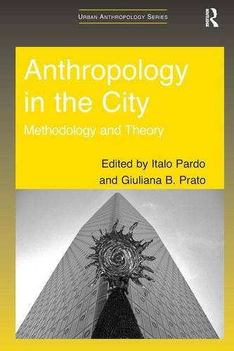 9781409408338: Anthropology in the City: Methodology and Theory (Urban Anthropology)