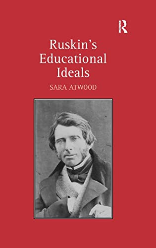 9781409408376: Ruskin's Educational Ideals