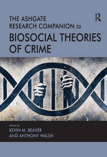 The Ashgate Research Companion to Biosocial Theories: Kevin M. Beaver,