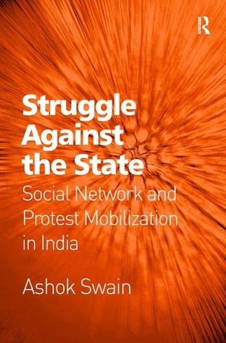 9781409408673: Struggle Against the State: Social Network and Protest Mobilization in India