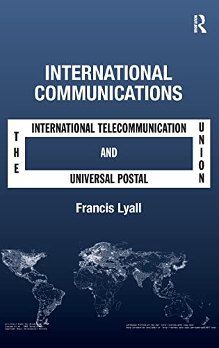 9781409408697: International Communications: The International Telecommunication Union and the Universal Postal Union