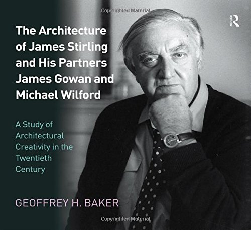 9781409409267: The Architecture of James Stirling and His Partners James Gowan and Michael Wilford: A Study of Architectural Creativity in the Twentieth Century