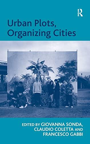 Urban Plots, Organizing Cities: Giovanna Sonda, Claudio Coletta, Francesco Gabbi