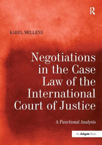 9781409410454: Negotiations in the Case Law of the International Court of Justice: A Functional Analysis