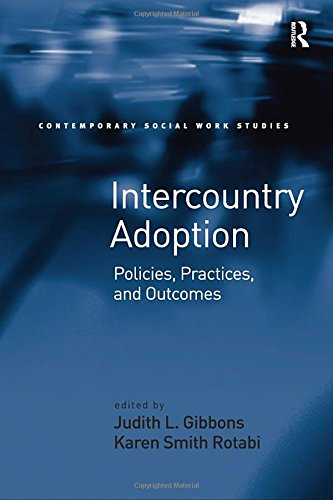 9781409410546: Intercountry Adoption: Policies, Practices, and Outcomes (Contemporary Social Work Studies)