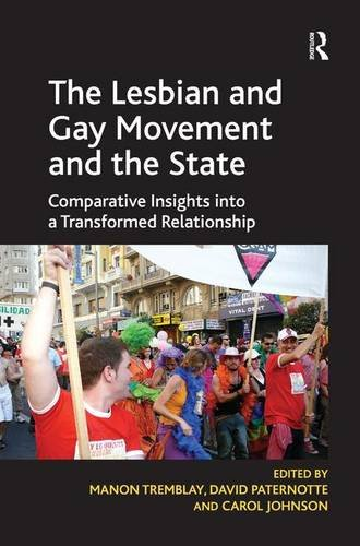 The Lesbian and Gay Movement and the State (1409410668) by Manon Tremblay; David Paternotte; Carol Johnson