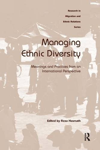 9781409411215: Managing Ethnic Diversity: Meanings and Practices from an International Perspective (Research in Migration and Ethnic Relations)