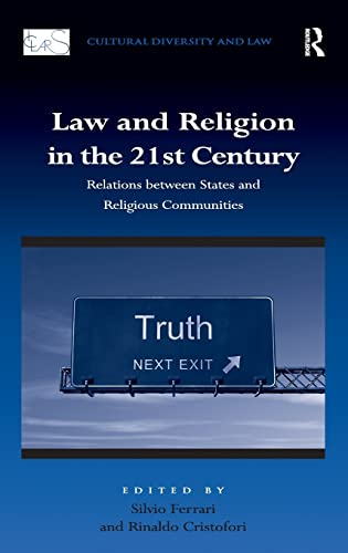 9781409411437: Law and Religion in the 21st Century: Relations between States and Religious Communities (Cultural Diversity and Law)