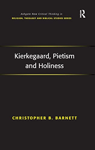 9781409411567: Kierkegaard, Pietism and Holiness (Routledge New Critical Thinking in Religion, Theology and Biblical Studies)