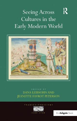 9781409411895: Seeing Across Cultures in the Early Modern World (Transculturalisms, 1400-1700)