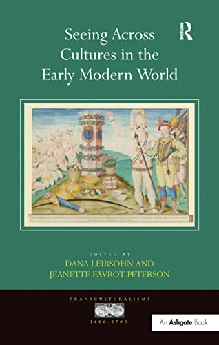 9781409411895: Seeing Across Cultures in the Early Modern World