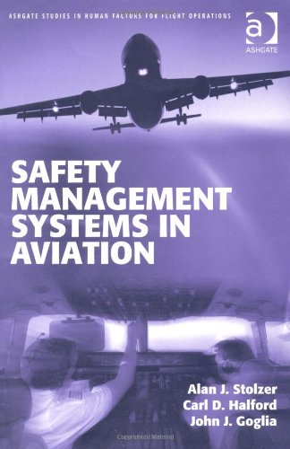 Safety Management Systems in Aviation (Ashgate Studies: Stolzer, Alan J.;