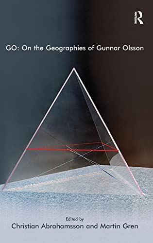 9781409412373: GO: On the Geographies of Gunnar Olsson