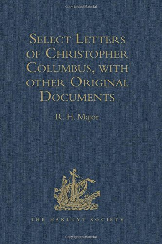 9781409412687: Select Letters of Christopher Columbus, with other Original Documents, relating to his Four Voyages to the New World (Hakluyt Society, First Series)