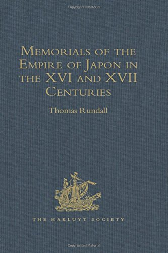 9781409412748: Memorials of the Empire of Japon in the XVI and XVII Centuries (Hakluyt Society, First Series)