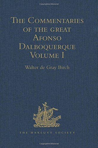 9781409413202: The Commentaries of the Great Afonso Dalboquerque, Second Viceroy of India: Volume I: 1 (Hakluyt Society, First Series)