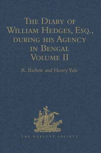 The Diary of William Hedges, Esq. (Afterwards: R. Barlow and