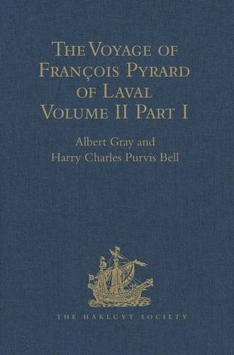 9781409413448: The Voyage of François Pyrard of Laval to the East Indies, the Maldives, the Moluccas, and Brazil: Volume II, Part 1: 2 (Hakluyt Society, First Series)