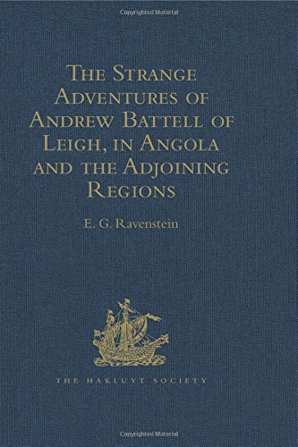 9781409413738: The Strange Adventures of Andrew Battell of Leigh, in Angola and the Adjoining Regions: Reprinted from 'Purchas his Pilgrimes' (Hakluyt Society, Second Series)