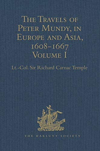 9781409413844: The Travels of Peter Mundy, in Europe and Asia, 1608-1667: Volume I: Travels in Europe, 1608-1628 (Hakluyt Society, Second Series)