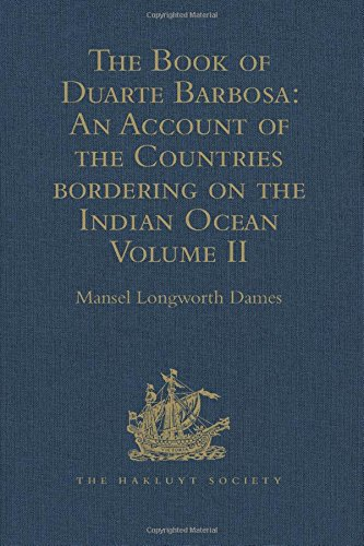 9781409414162: The Book of Duarte Barbosa: An Account of the Countries bordering on the Indian Ocean and their Inhabitants: Written by Duarte Barbosa, and Completed ... Volume II (Hakluyt Society, Second Series)