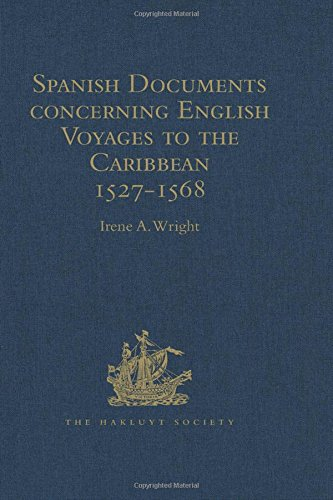 9781409414292: Spanish Documents concerning English Voyages to the Caribbean 1527-1568: Selected from the Archives of the Indies at Seville (Hakluyt Society, Second Series)