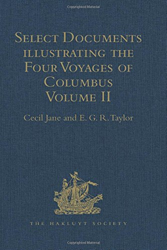 9781409414377: Select Documents illustrating the Four Voyages of Columbus: Including those contained in R.H. Major's Select Letters of Christopher Columbus. Volume II (Hakluyt Society, Second Series)